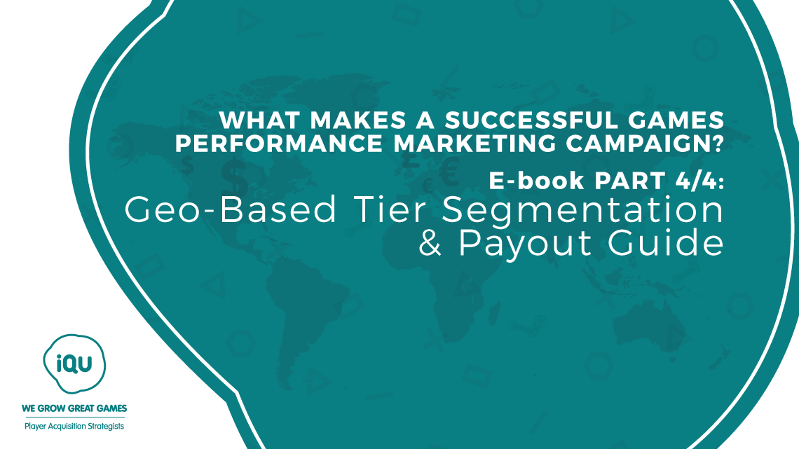 The importance of geo-based tier segmentation, when designing a games performance marketing campaign.