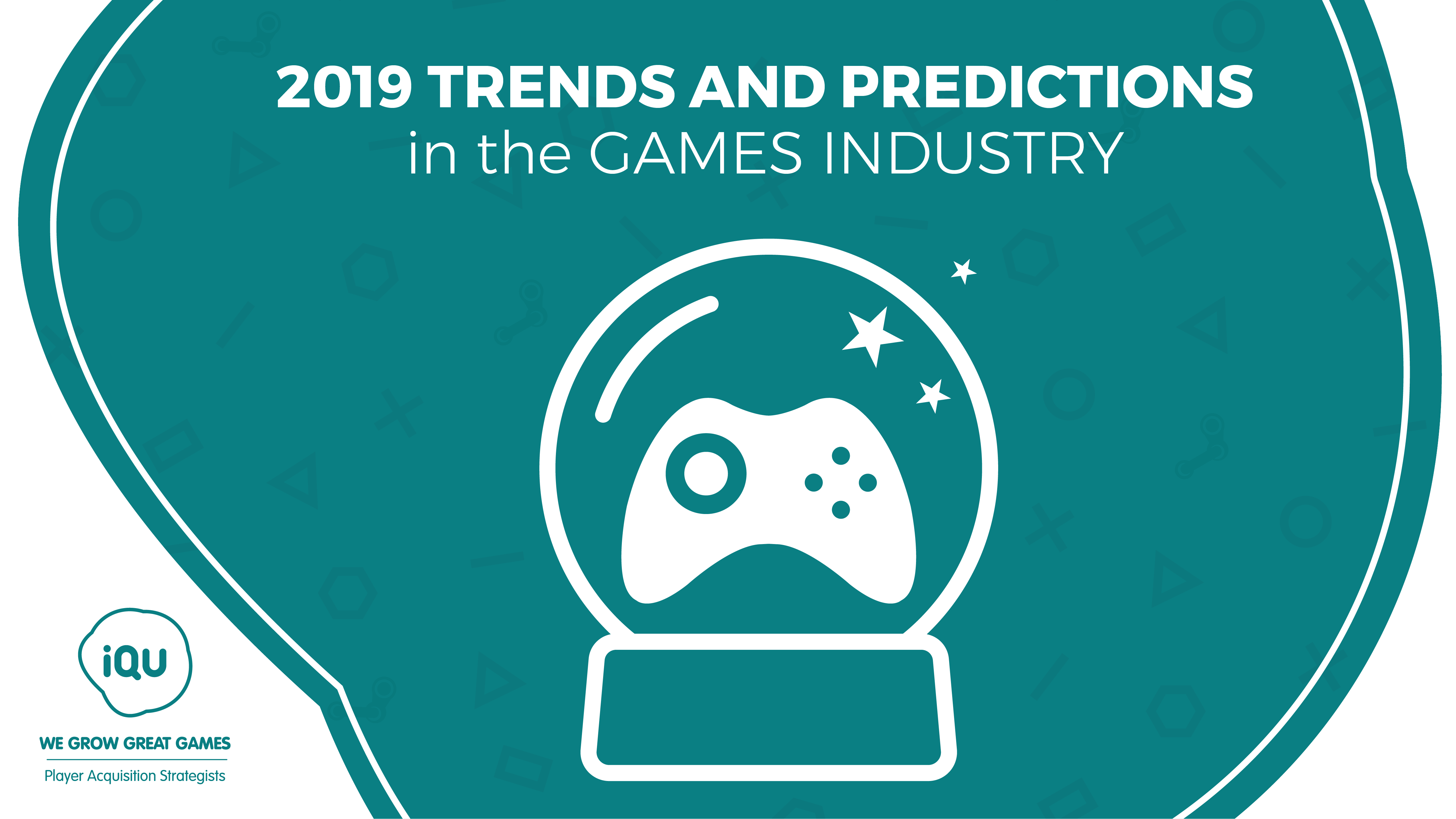 iQU's trends and predictions for what is to come in relation to the gaming industry in 2019